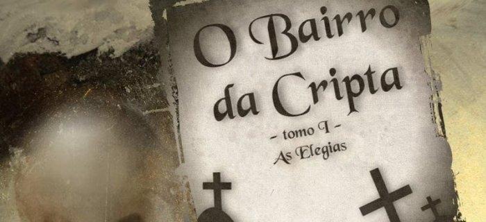 O Bairro da Cripta - Tomo I - As Elegias (2014)