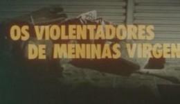Os Violentadores de Meninas Virgens (1982)