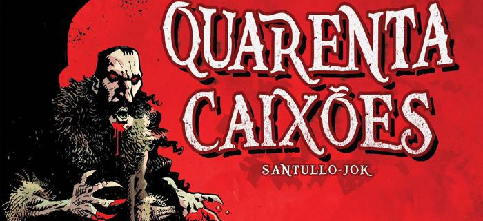 Quarenta Caixões traz texto de Rodolfo Santullo e arte de Jok.