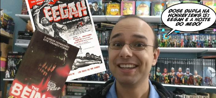 Horreviews #15: Eegah (1962) e A Noite do Medo (1983)