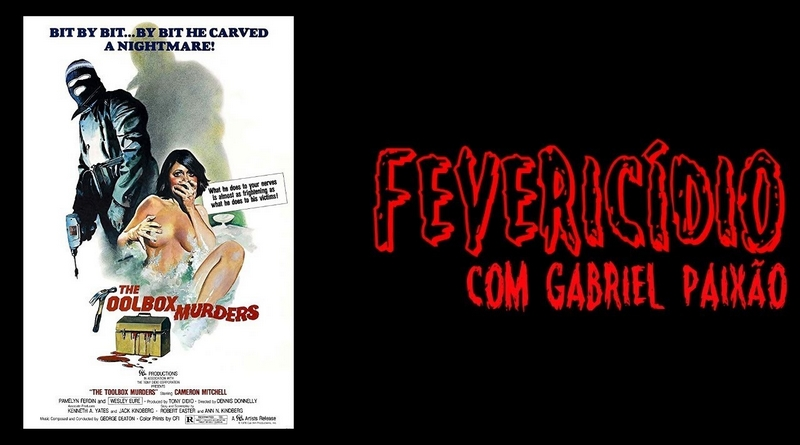 Fevericídio 2019: The Toolbox Murders (1978)