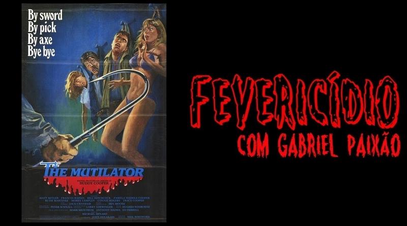 Fevericídio 2019: O Mutilador (1984)