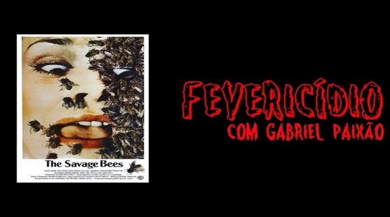 Fevericídio 2020: Abelhas Selvagens (1976)