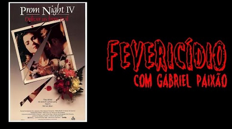 Fevericídio 2020: Prom Night IV: Baile de Formatura 4 (1991)