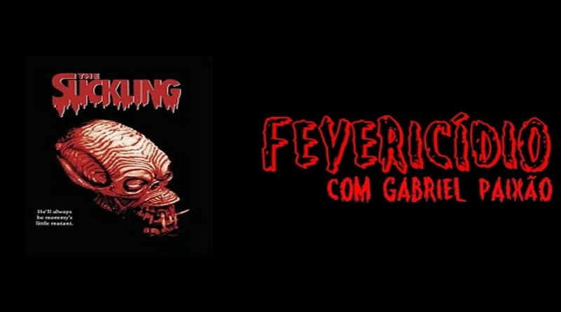 Fevericídio 2020: The Suckling (1990)