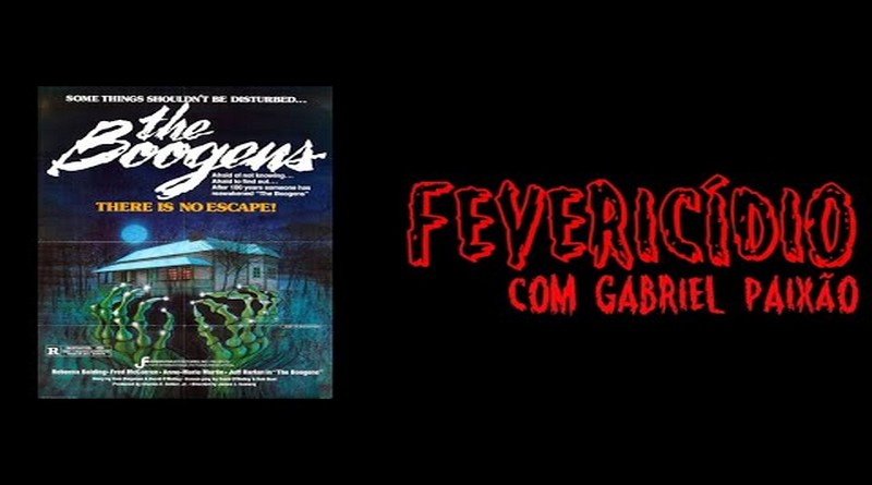 Fevericídio 2020: The Boogens (1981)