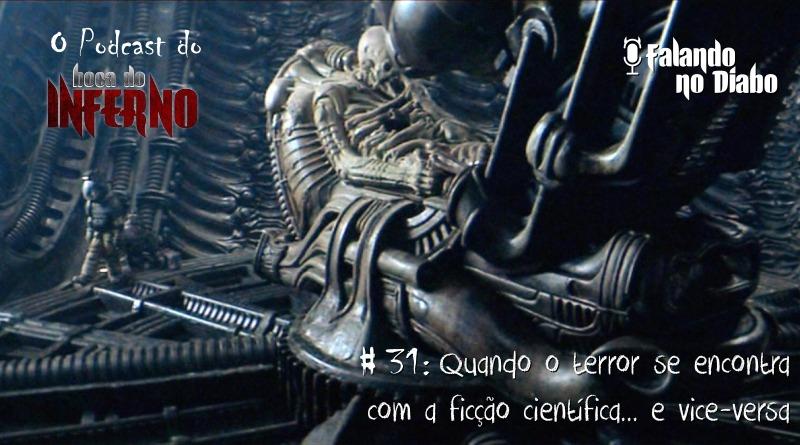 Falando no Diabo 31 - Quando o terror se encontra com a ficção científica... e vice-versa