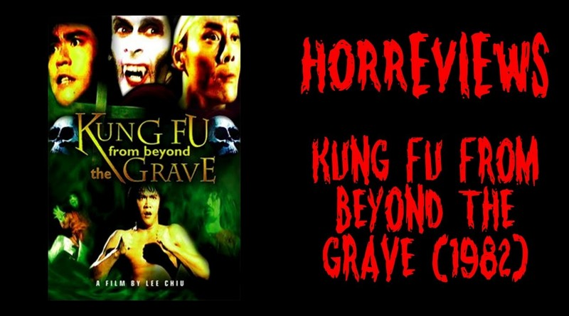 Horreviews #102: Kung Fu From Beyond the Grave (1982)